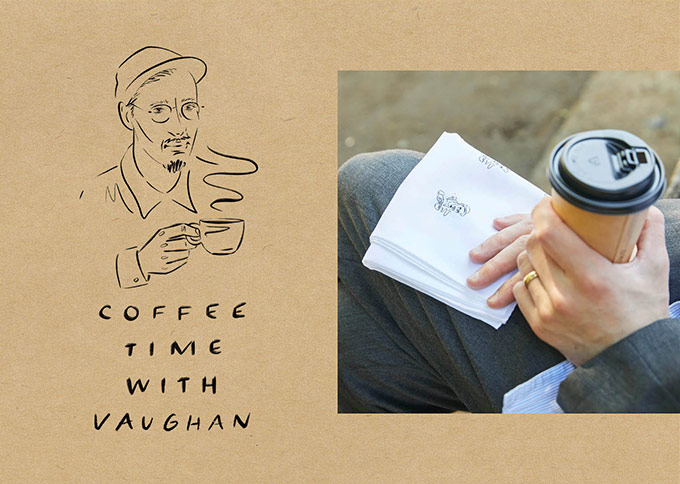 coffee time with VAUGHAN